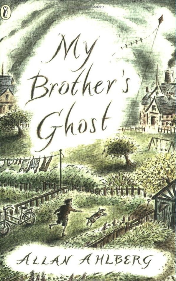 My Brother's Ghost By: Allan Ahlberg