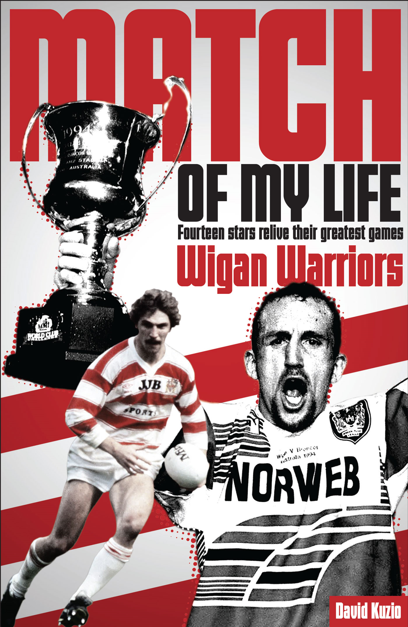 Match of My Life - Wigan Warriors