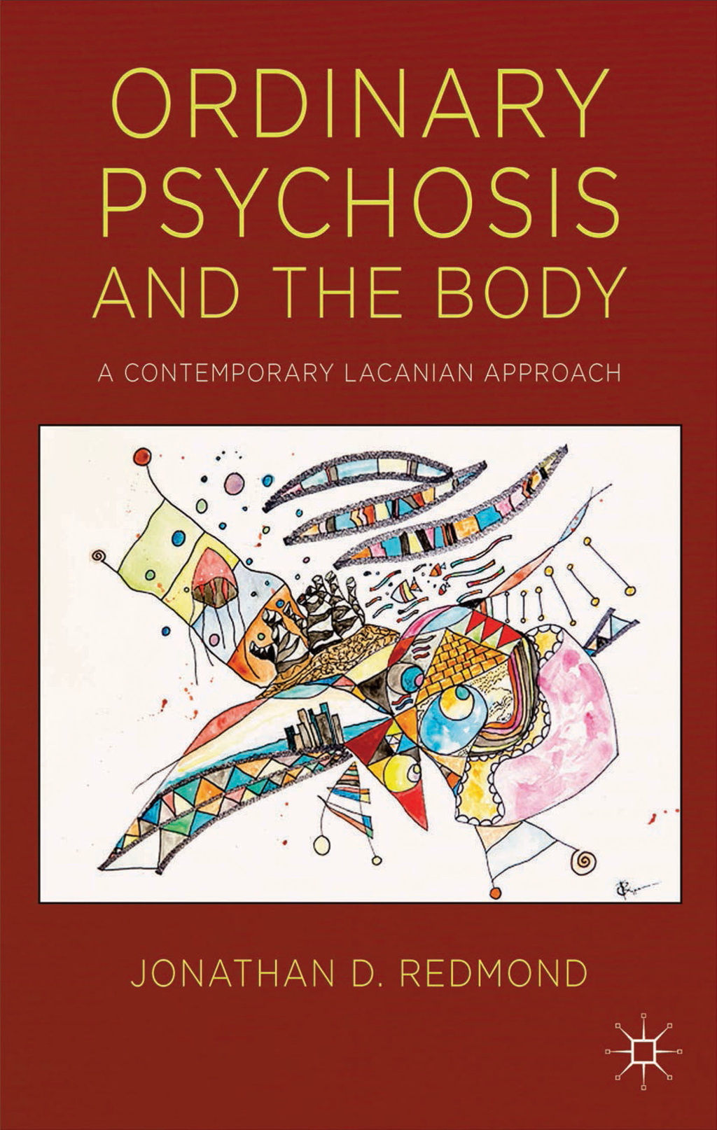 Ordinary Psychosis and The Body A Contemporary Lacanian Approach