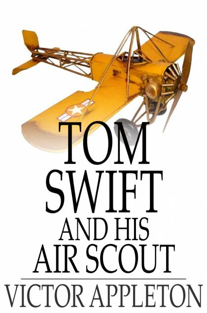 Cover Image: Tom Swift And His Air Scout: Or, Uncle Sam's Mastery Of The Sky