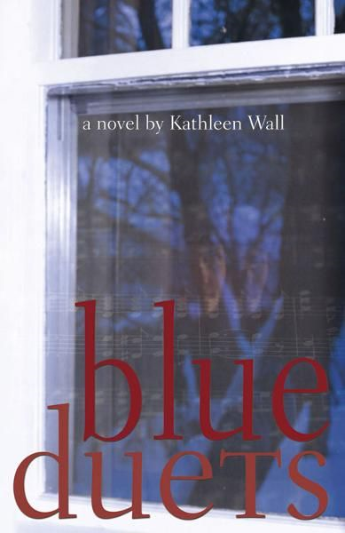 Blue Duets By: Kathleen Wall