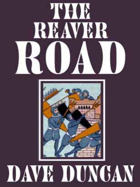 The Reaver Road By: Dave Duncan