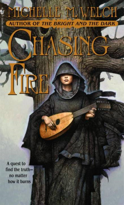 Chasing Fire By: Michelle M. Welch