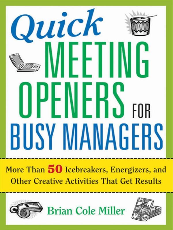 Quick Meeting Openers for Busy Managers By: Brian Cole MILLER