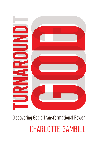 Turnaround God Discovering God's Transformational Power