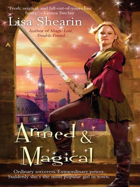 Armed & Magical By: Lisa Shearin
