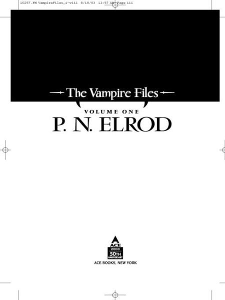 The Vampire Files, Volume One By: P. N. Elrod