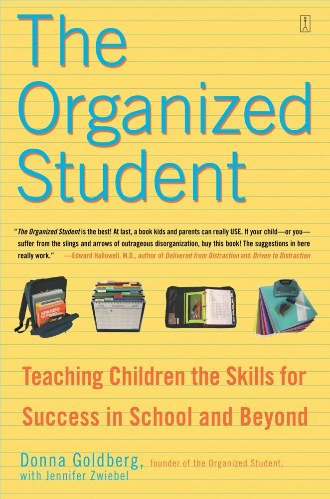 The Organized Student By: Donna Goldberg