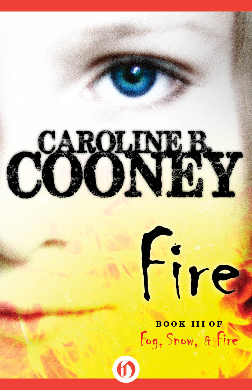Fire By: Caroline B. Cooney