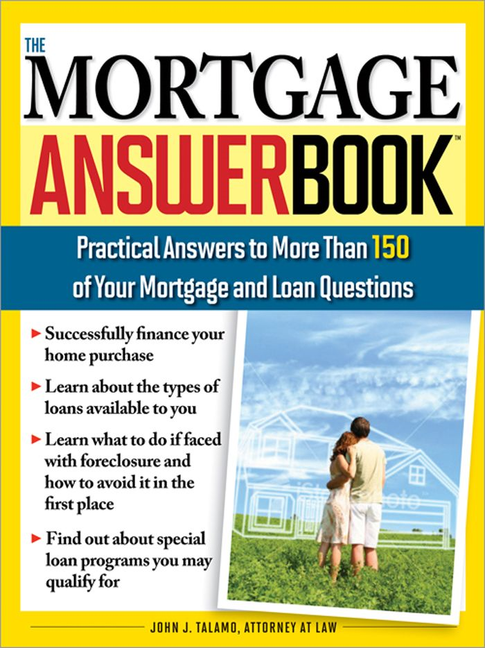 Mortgage Answer Book: Practical Answers to More Than 150 of Your Mortgage and Loan Questions