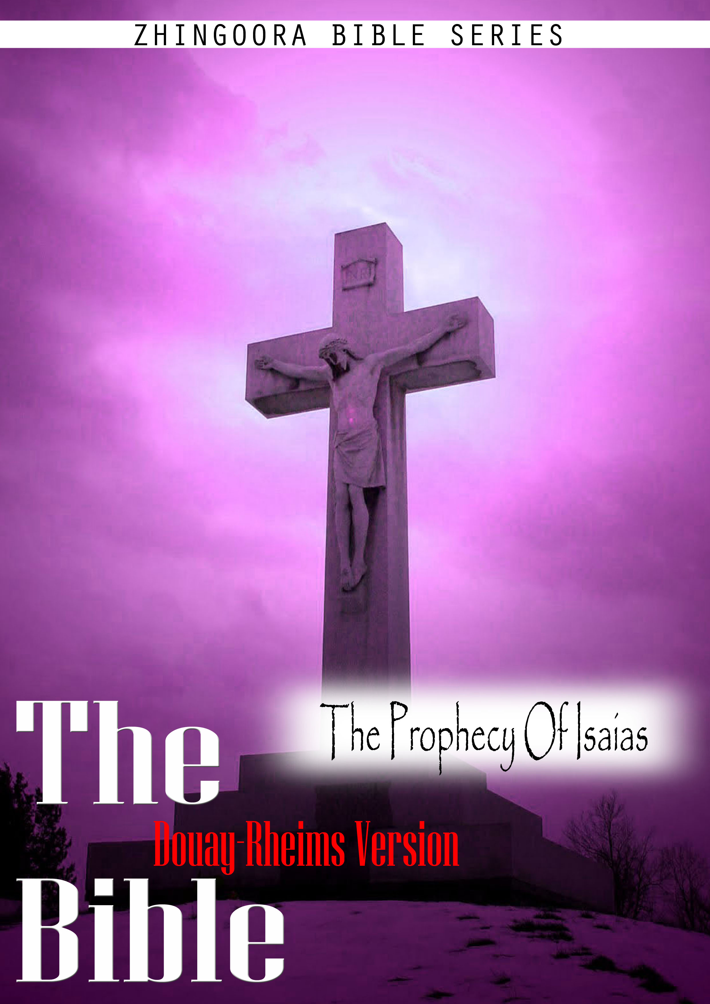 The Holy Bible Douay-Rheims Version,  The Prophecy Of Isaias