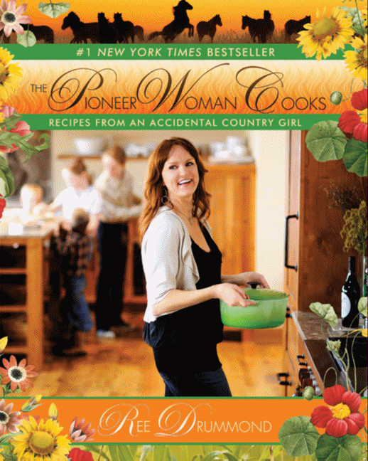 The Pioneer Woman Cooks By: Ree Drummond