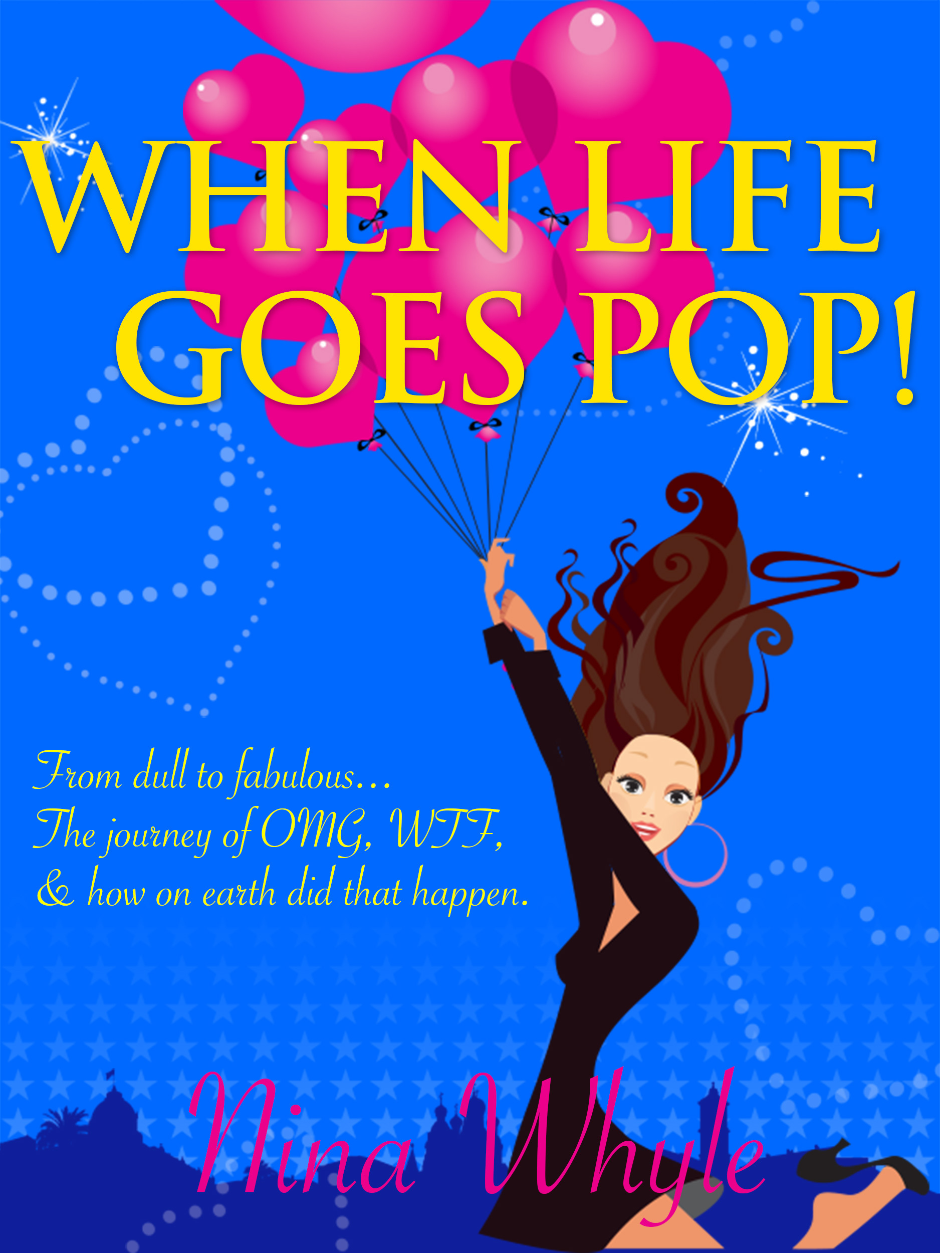 When Life Goes Pop! By: Nina Whyle