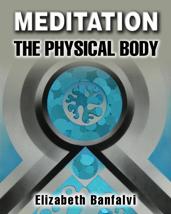 Meditation The Physical Body