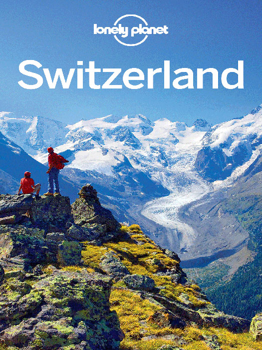 Lonely Planet Switzerland By: Damien Simonis,Kerry Christiani,Lonely Planet,Nicola Williams,Sally O'Brien