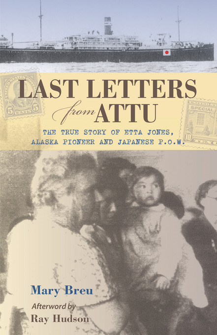 Last Letters From Attu By: Breu, Mary, Ms.