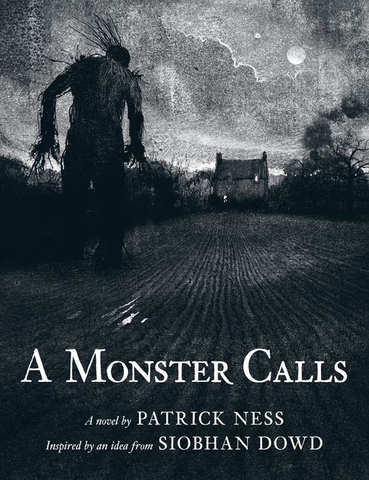 A Monster Calls By: Patrick Ness