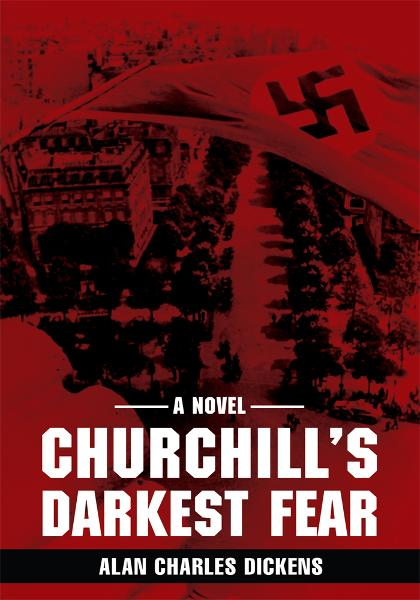 CHURCHILL'S DARKEST FEAR