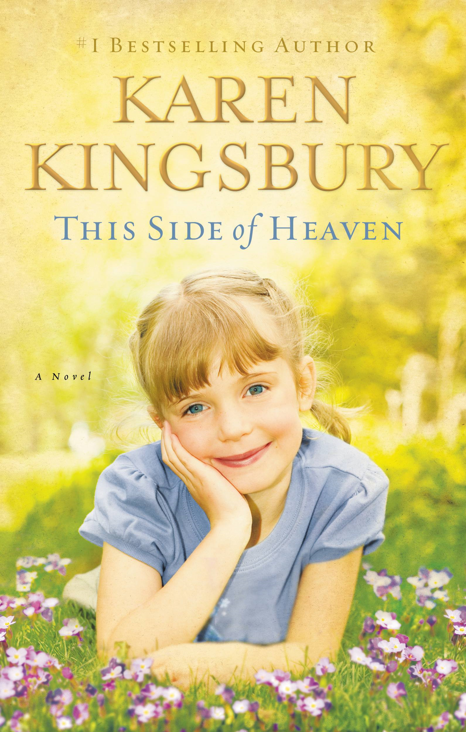 This Side of Heaven By: Karen Kingsbury