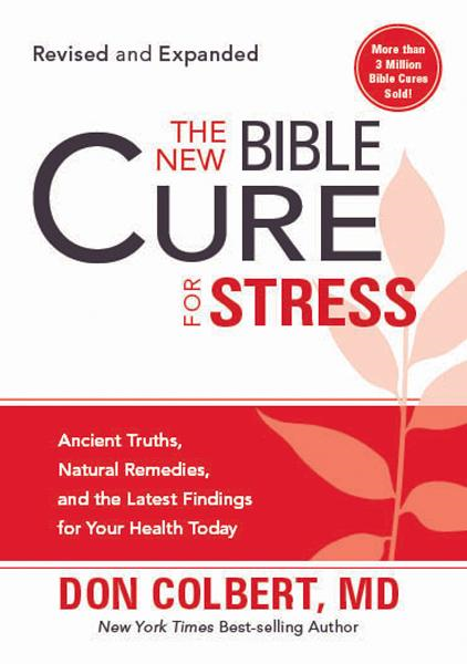 The New Bible Cure for Stress By: Don Colbert, M.D.