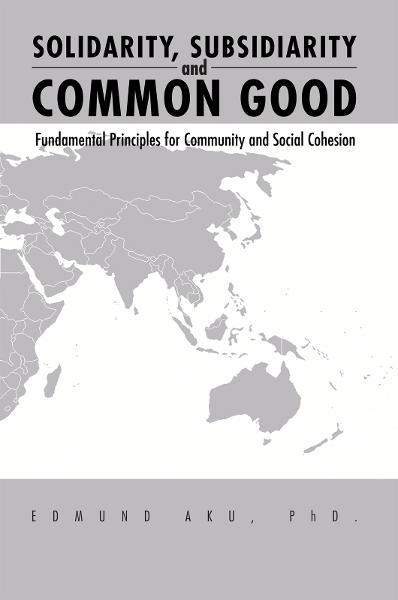 Solidarity, Subsidiarity and Common Good
