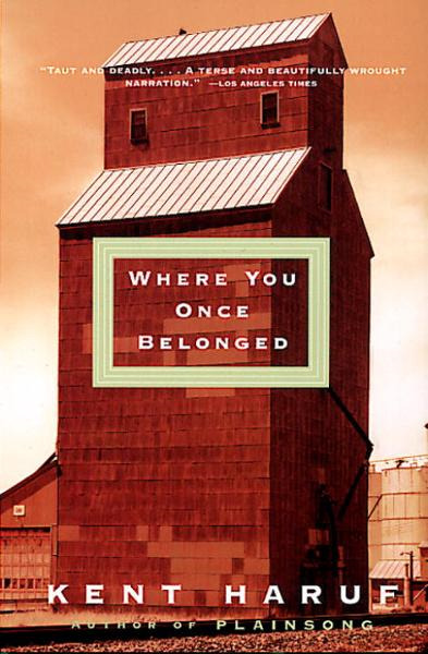 Where You Once Belonged By: Kent Haruf