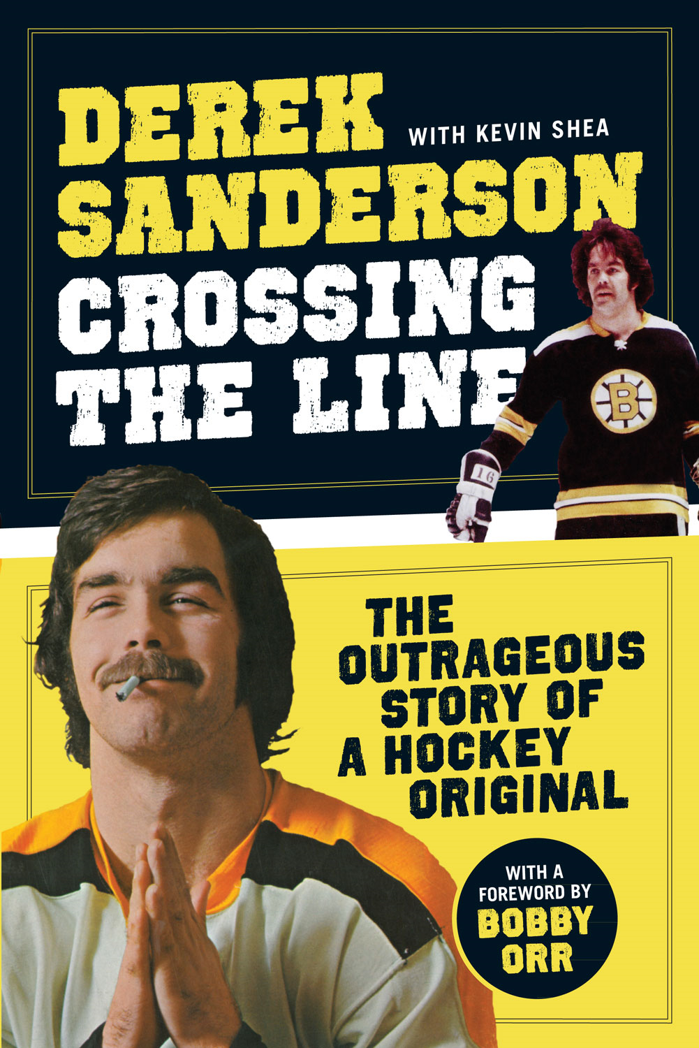 Crossing the Line By: Derek Sanderson,Kevin Shea