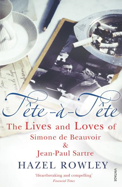 T�te-�-T�te The Lives and Loves of Simone de Beauvoir & Jean-Paul Sartre