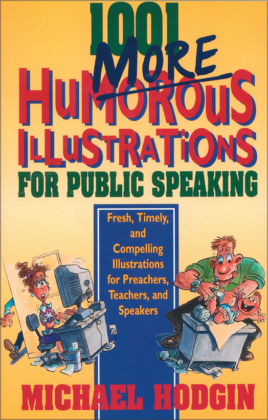 1001 More Humorous Illustrations for Public Speaking By: Michael   Hodgin