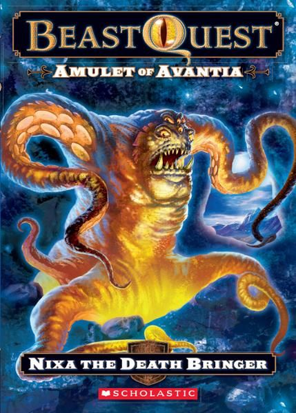 Beast Quest #19: Amulet of Avantia: Nixa the Death Bringer
