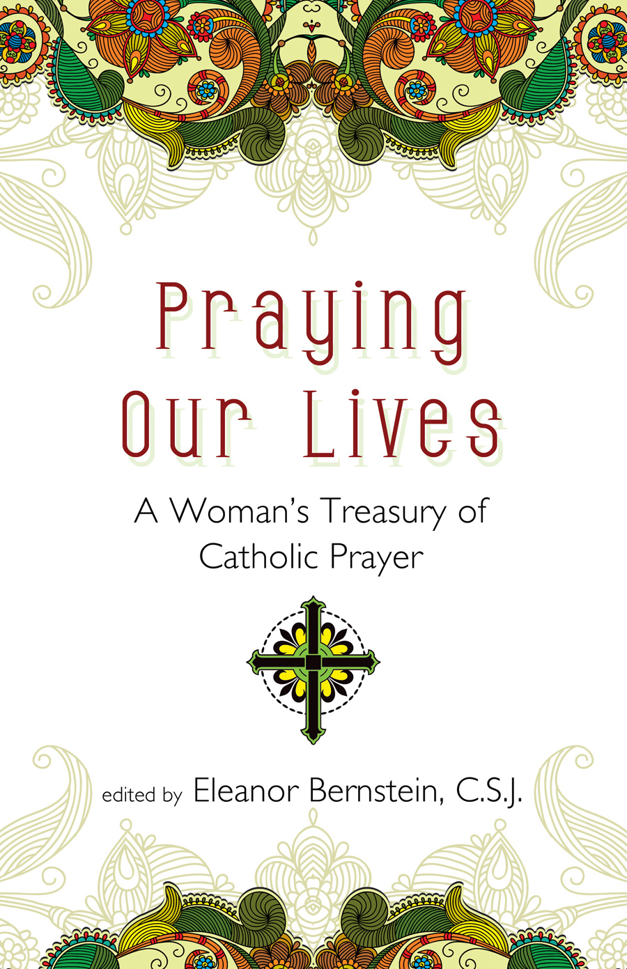 Praying Our Lives: A Woman's Treasury of Catholic Prayer