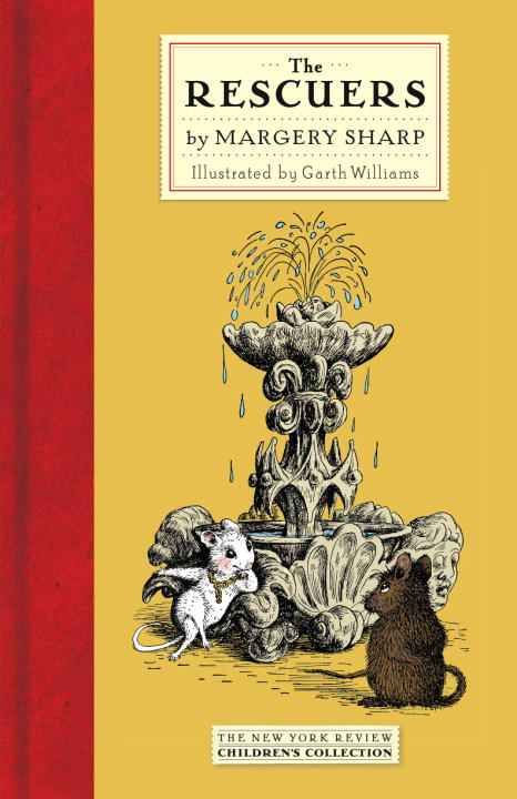 The Rescuers By: Margery Sharp,Garth Williams