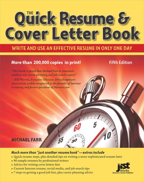 The Quick Resume & Cover Letter Book By: Michael Farr