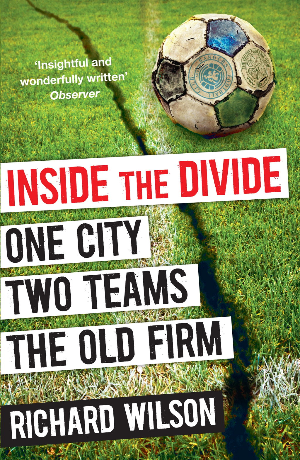 Inside the Divide One City,  Two Teams . . . The Old Firm