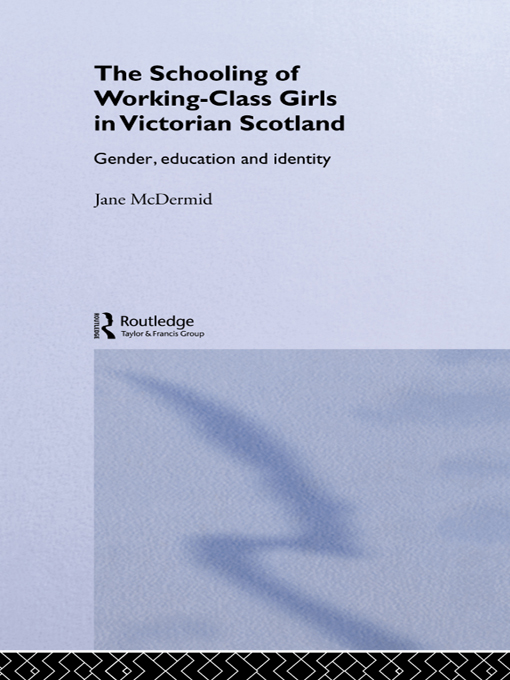 The Schooling of Working-Class Girls in Victorian Scotland