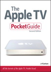 The Apple TV Pocket Guide By: Jeff Carlson
