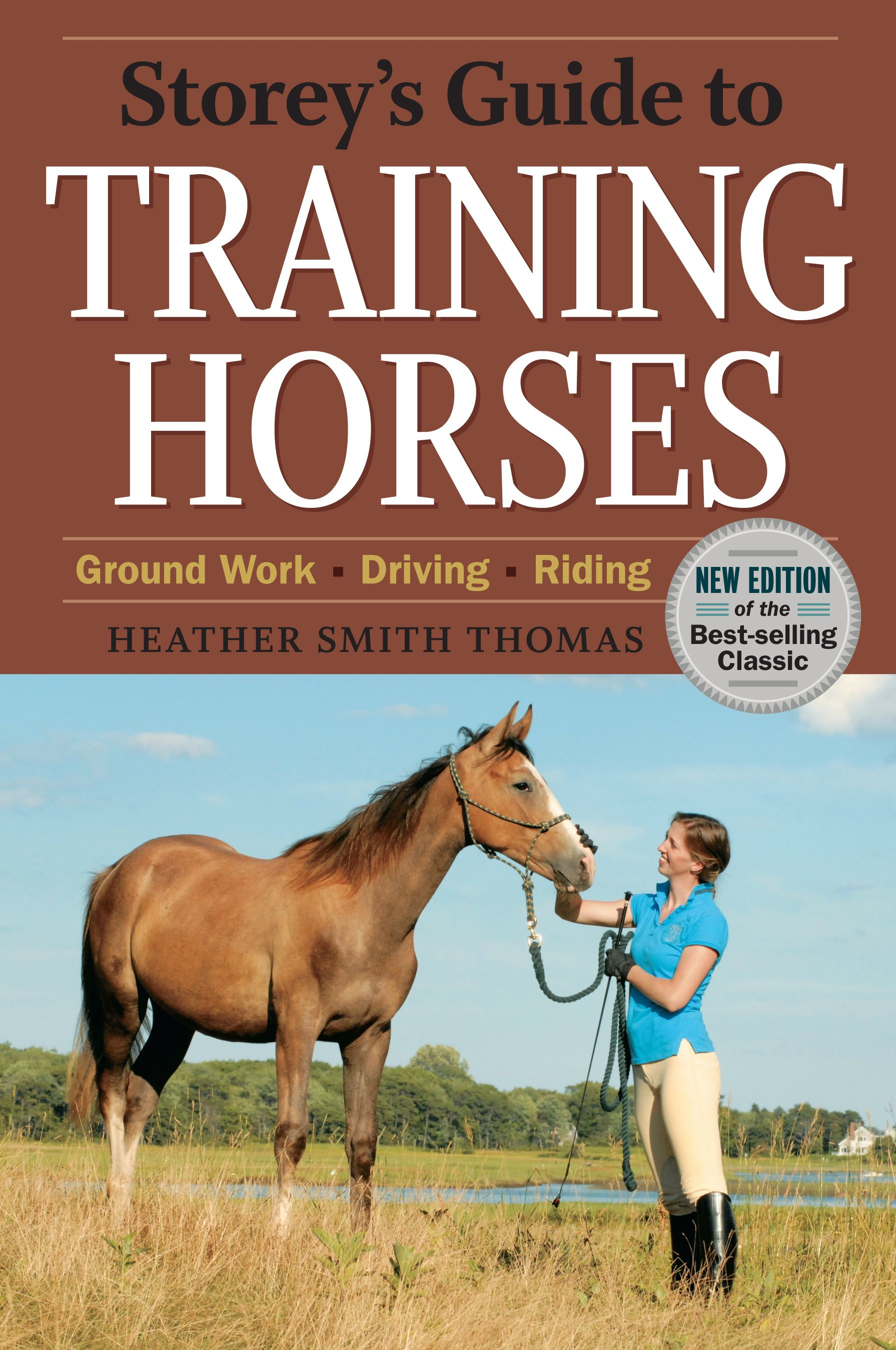 Storey's Guide to Training Horses, 2nd Edition By: Heather Smith Thomas