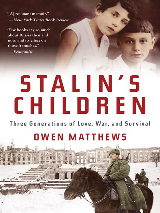 Stalin's Children By: Owen Matthews