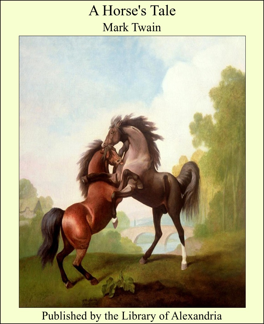 A Horse's Tale By: Mark Twain