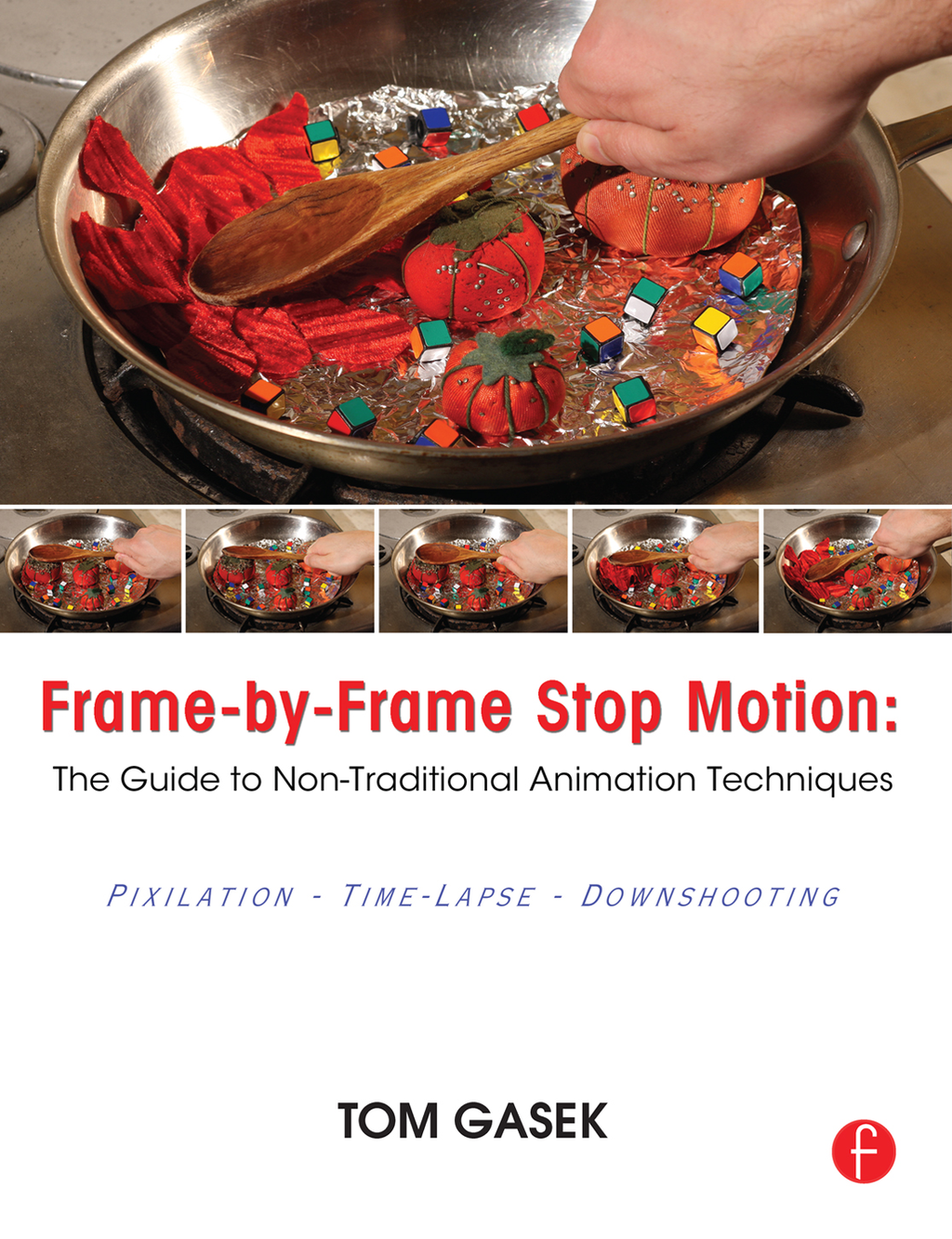Frame by Frame Stop Motion NonTraditional Approaches to Stop Motion Animation