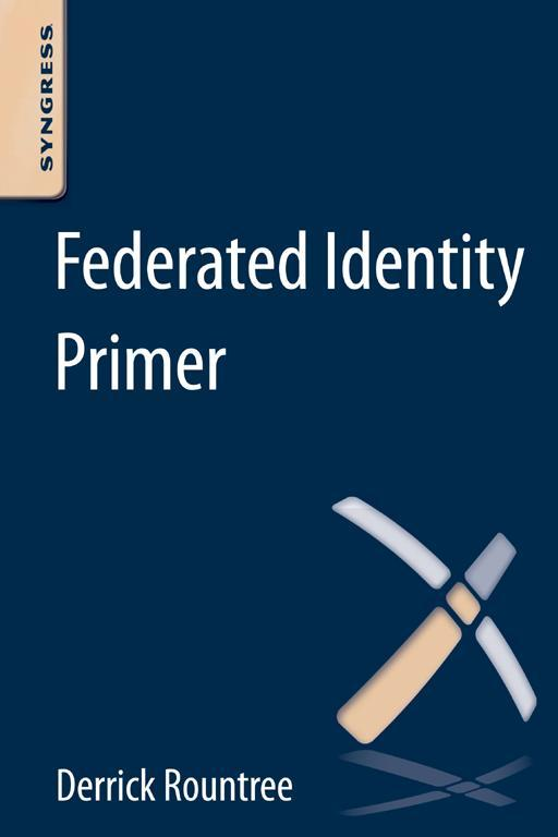 Federated Identity Primer By: Derrick Rountree