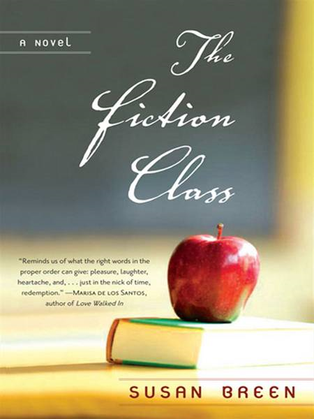 The Fiction Class By: Susan Breen