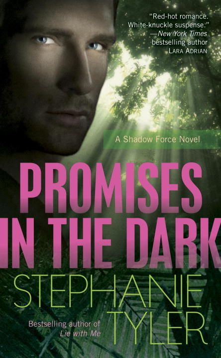 Promises in the Dark By: Stephanie Tyler