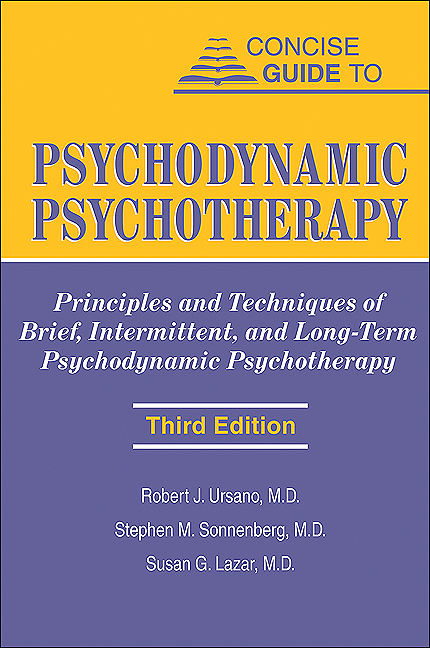 Concise Guide to Psychodynamic Psychotherapy, Third Edition: Principles and Techniques of Brief, Intermittent, and Long-Term Psychodynamic Psychotherapy