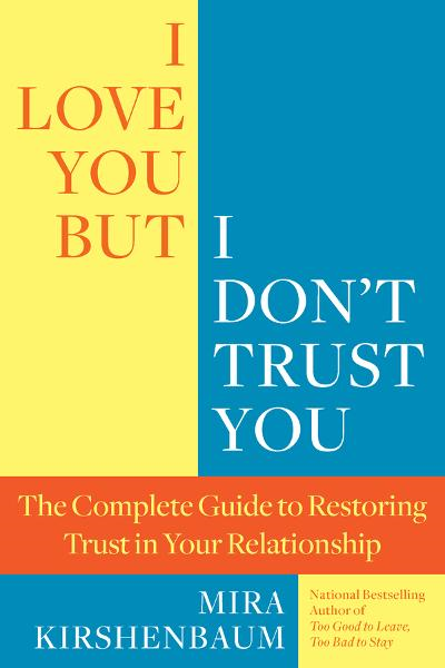 I Love You But I Don't Trust You By: Mira Kirshenbaum