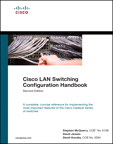 Cisco LAN Switching Configuration Handbook By: David Hucaby,David Jansen,Stephen McQuerry