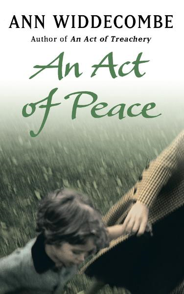 An Act of Peace By: Ann Widdecombe