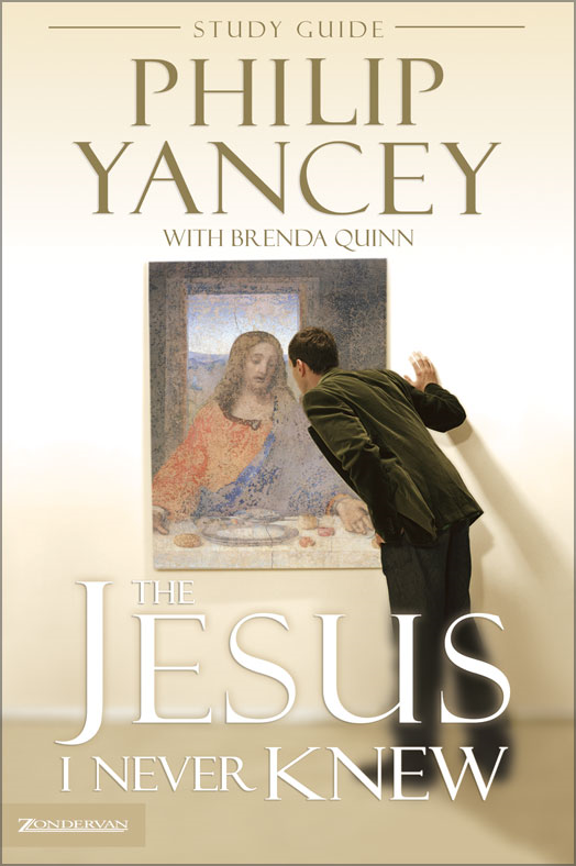 The Jesus I Never Knew Study Guide By: Philip   Yancey