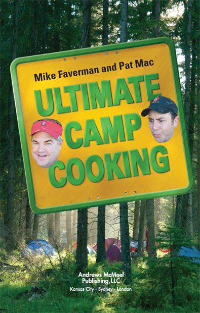 Ultimate Camp Cooking By: Mike Faverman,Pat Mac