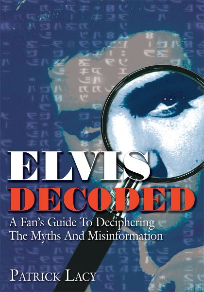 Elvis Decoded By: Patrick Lacy